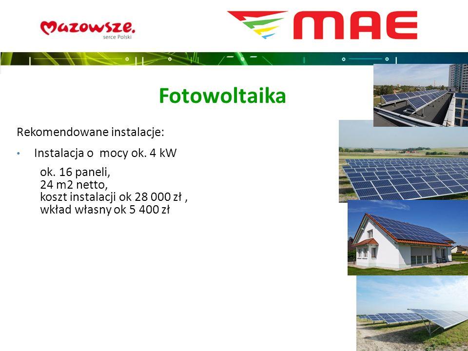 Rekomendowane instalacje: Instalacja o mocy ok. 4 kW ok.