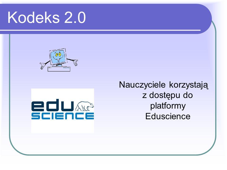 Kodeks 2.0 Nauczyciele korzystają z dostępu do platformy Eduscience