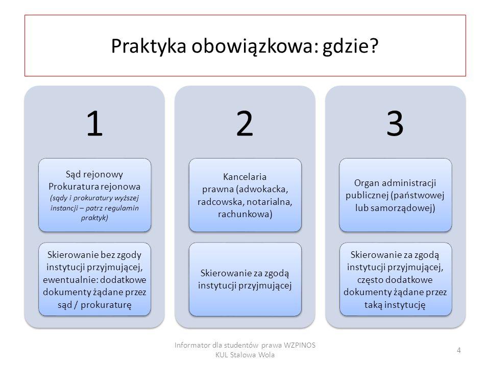 """Opcja: sąd / prokuratura (uwaga – niektóre sądy uczestniczą w programie """"Praktyki w administracji rządowej – zob."""