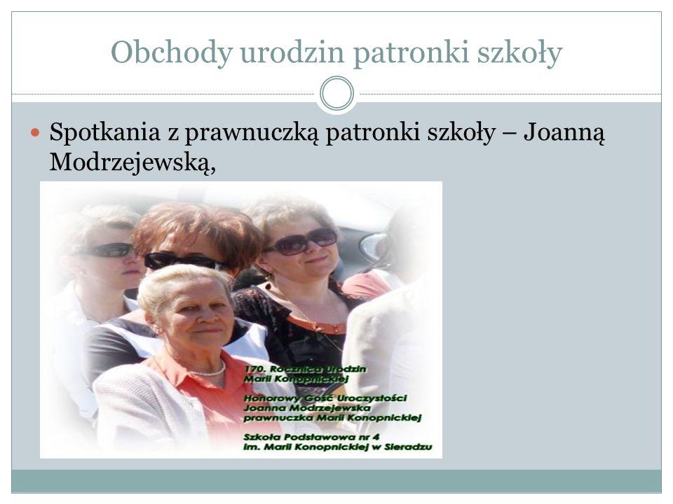 Obchody urodzin patronki szkoły Spotkania z prawnuczką patronki szkoły – Joanną Modrzejewską,