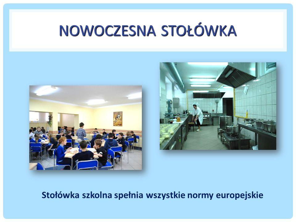 NOWOCZESNA STOŁÓWKA Stołówka szkolna spełnia wszystkie normy europejskie