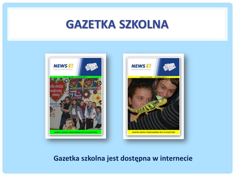 GAZETKA SZKOLNA Gazetka szkolna jest dostępna w internecie