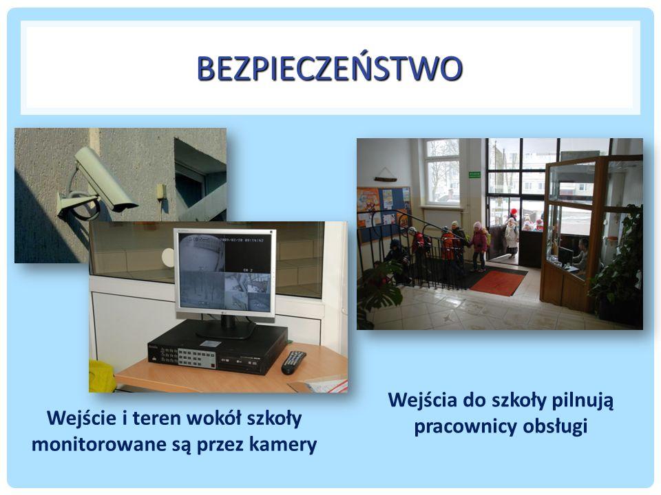 BEZPIECZEŃSTWO Wejście i teren wokół szkoły monitorowane są przez kamery Wejścia do szkoły pilnują pracownicy obsługi