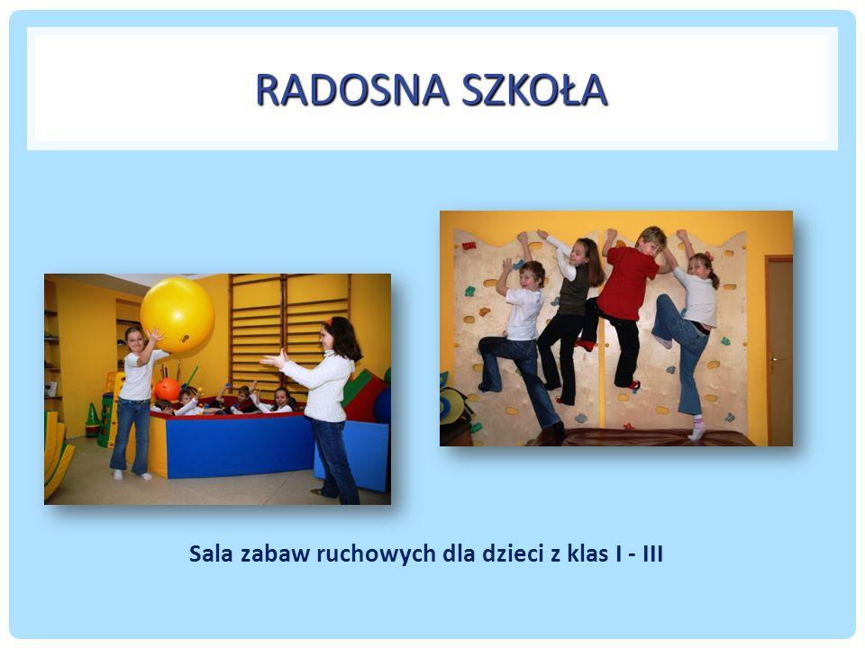 RADOSNA SZKOŁA Sala zabaw ruchowych dla dzieci z klas I - III