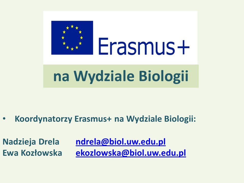 na Wydziale Biologii Koordynatorzy Erasmus+ na Wydziale Biologii: Nadzieja Drelandrela@biol.uw.edu.plndrela@biol.uw.edu.pl Ewa Kozłowskaekozlowska@bio