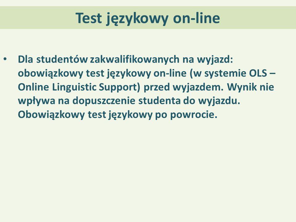 Test językowy on-line Dla studentów zakwalifikowanych na wyjazd: obowiązkowy test językowy on-line (w systemie OLS – Online Linguistic Support) przed wyjazdem.