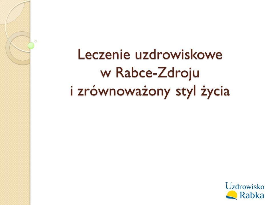 """Agenda Rabka i jej mikroklimat Walory przyrodnicze i krajobrazowe """"Uzdrowisko Rabka S.A."""