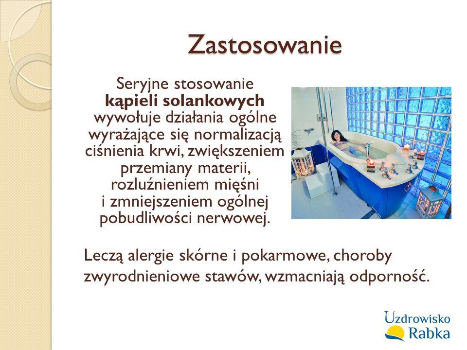 Zastosowanie Seryjne stosowanie kąpieli solankowych wywołuje działania ogólne wyrażające się normalizacją ciśnienia krwi, zwiększeniem przemiany mater