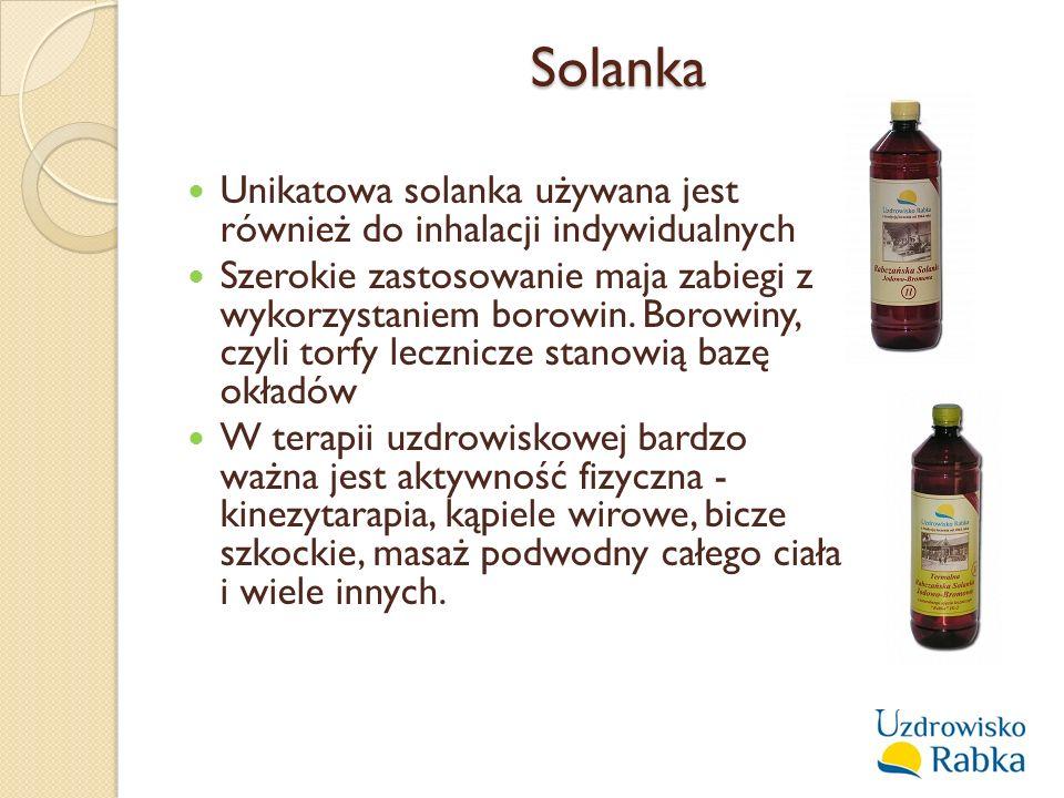 Solanka Unikatowa solanka używana jest również do inhalacji indywidualnych Szerokie zastosowanie maja zabiegi z wykorzystaniem borowin. Borowiny, czyl