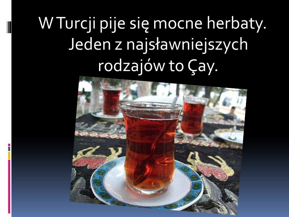 Nie wiedzieć czemu, każdy kojarzy z Turcją przede wszystkim kawę, która od mniej więcej dwóch wieków jest skutecznie wypierana przez herbatę.
