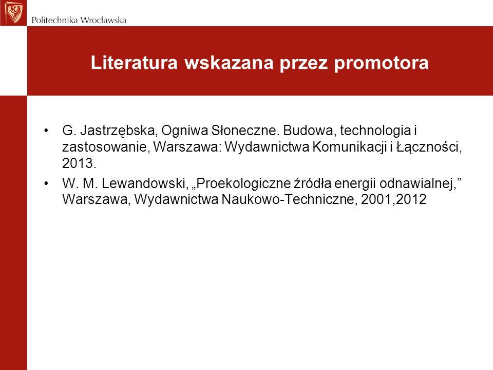 """G. Jastrzębska, Ogniwa Słoneczne. Budowa, technologia i zastosowanie, Warszawa: Wydawnictwa Komunikacji i Łączności, 2013. W. M. Lewandowski, """"Proekol"""