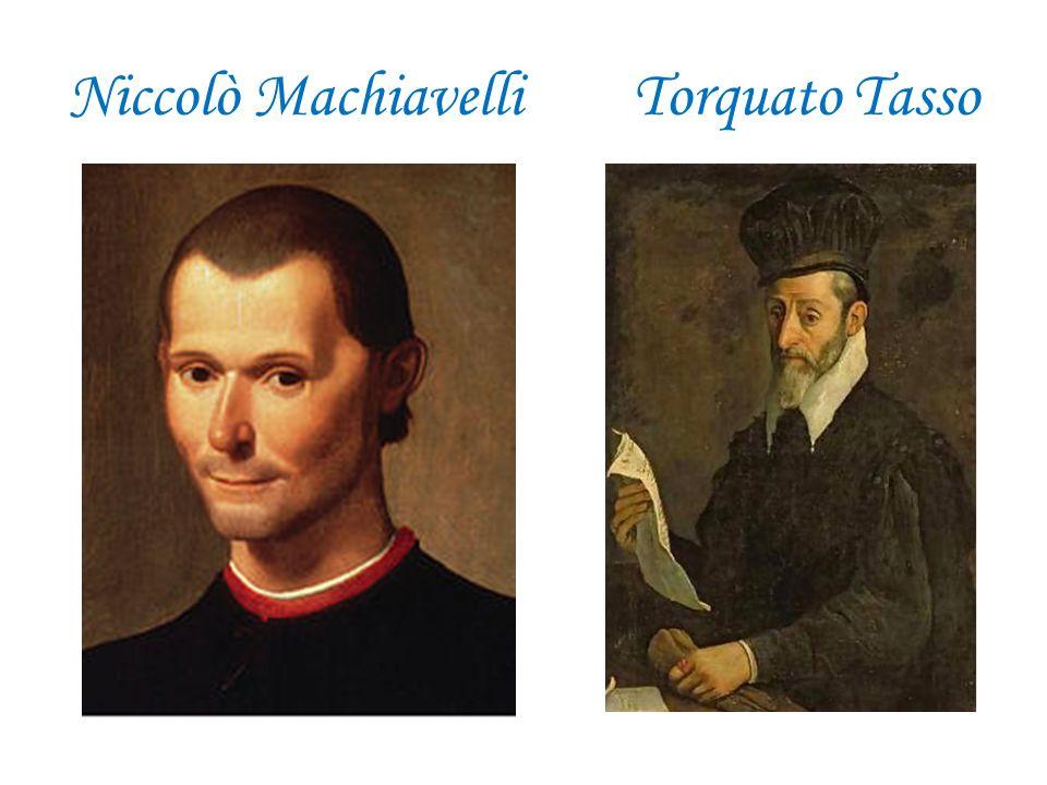 Niccolò Machiavelli Torquato Tasso