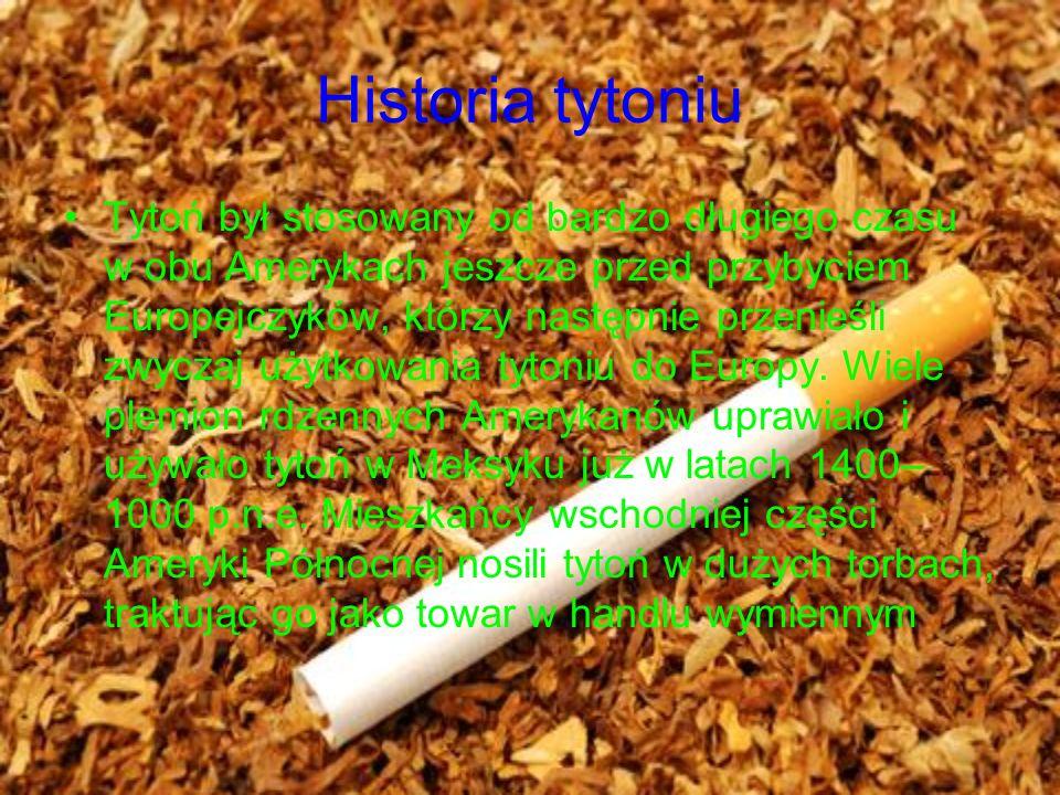 Historia tytoniu Tytoń był stosowany od bardzo długiego czasu w obu Amerykach jeszcze przed przybyciem Europejczyków, którzy następnie przenieśli zwyczaj użytkowania tytoniu do Europy.