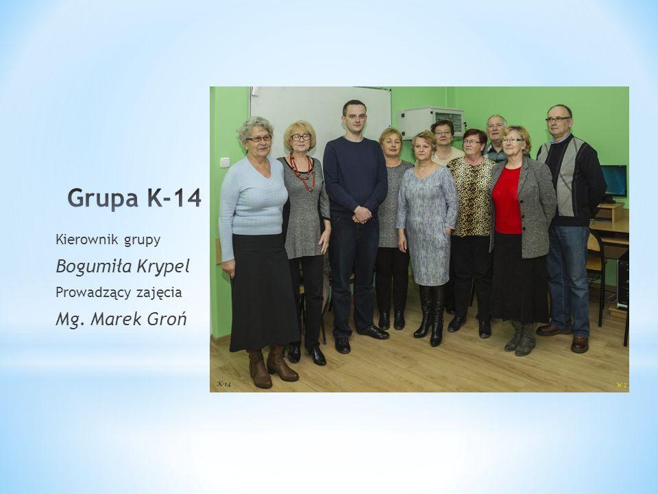 Kierownik grupy Bogumiła Krypel Prowadzący zajęcia Mg. Marek Groń