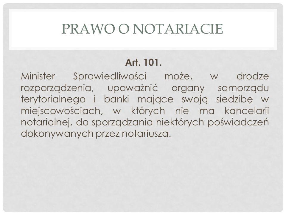 PRAWO O NOTARIACIE Art.101.