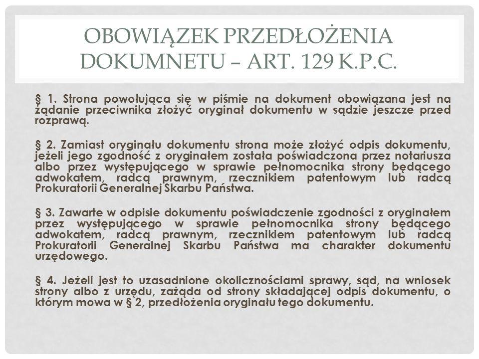 OBOWIĄZEK PRZEDŁOŻENIA DOKUMNETU – ART.129 K.P.C.