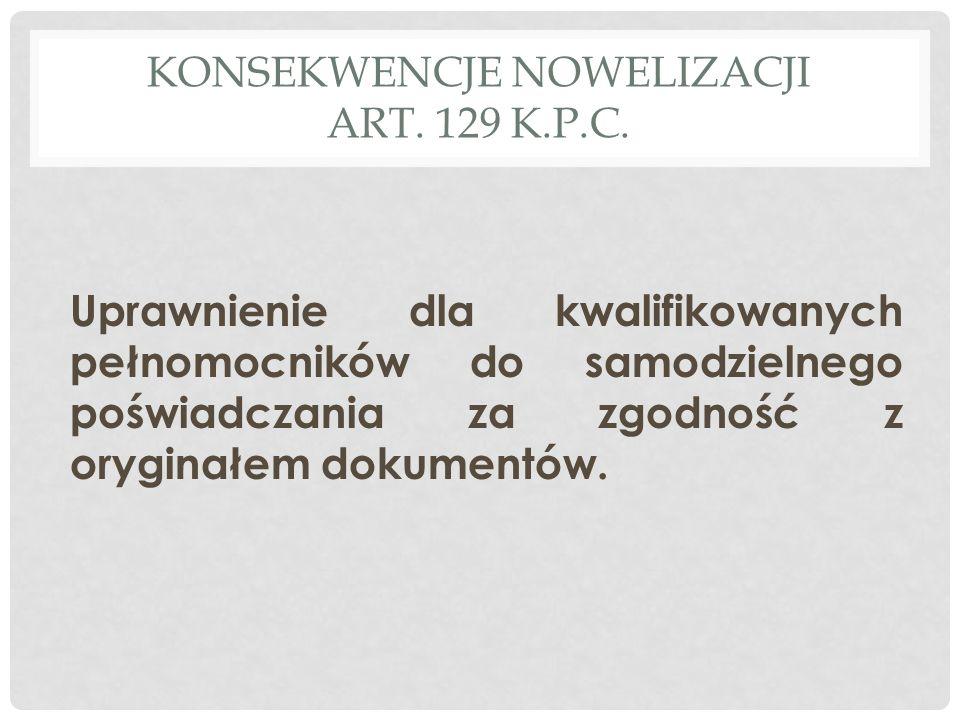 KONSEKWENCJE NOWELIZACJI ART.129 K.P.C.