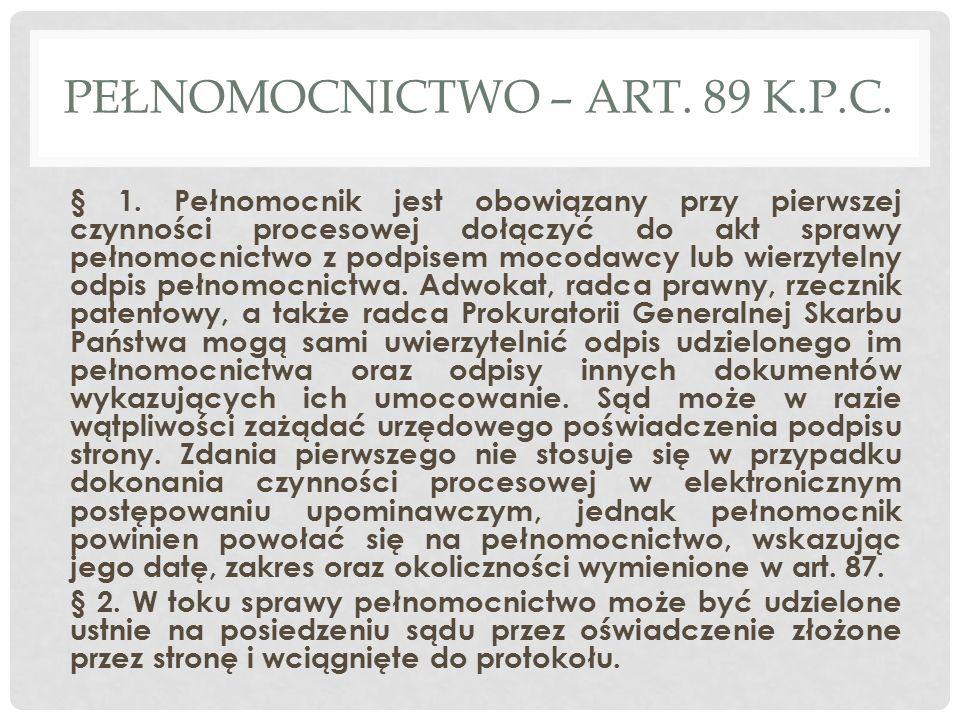 PEŁNOMOCNICTWO – ART.89 K.P.C. § 1.