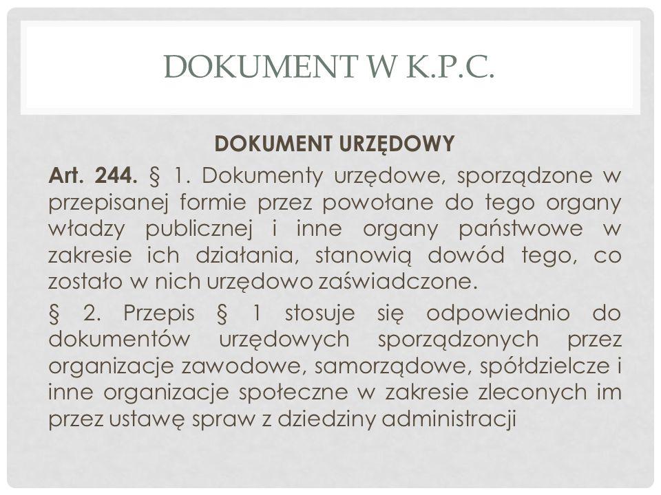 DOKUMENT W K.P.C.DOKUMENT URZĘDOWY Art. 244. § 1.