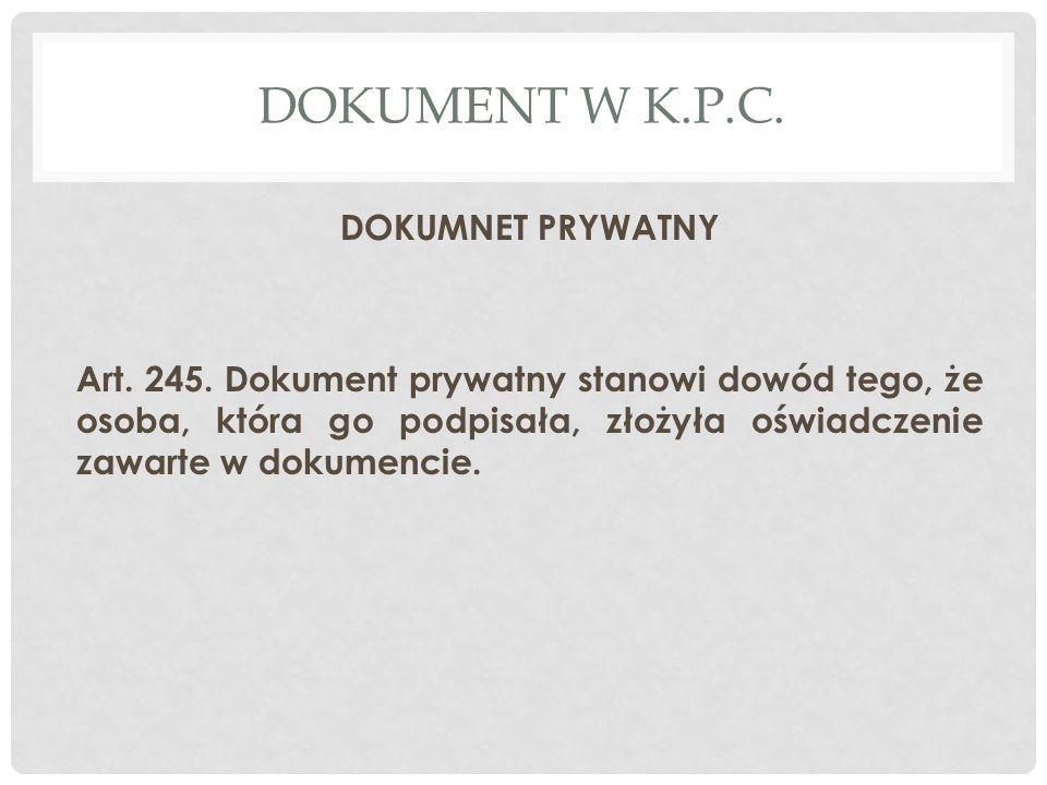 DOKUMENT W K.P.C.DOKUMNET PRYWATNY Art. 245.