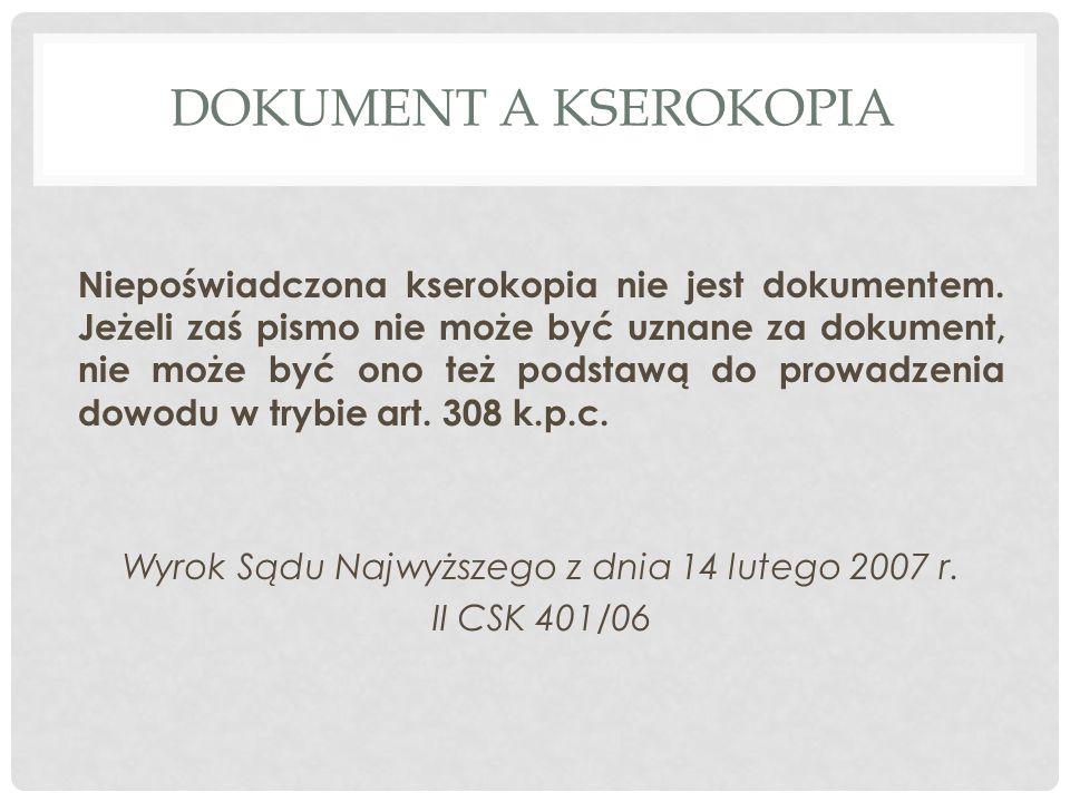 DOKUMENT A KSEROKOPIA Niepoświadczona kserokopia nie jest dokumentem.