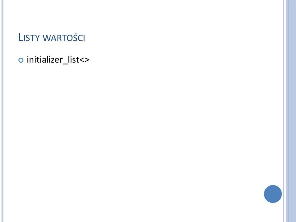 L ISTY WARTOŚCI initializer_list<>