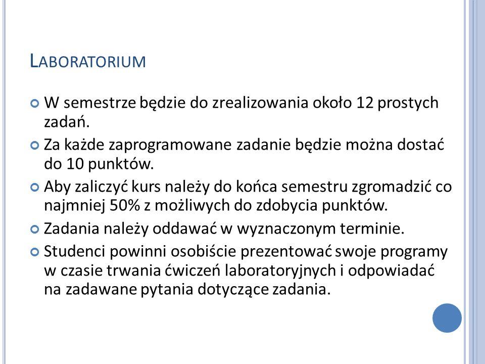 L ABORATORIUM W semestrze będzie do zrealizowania około 12 prostych zadań.