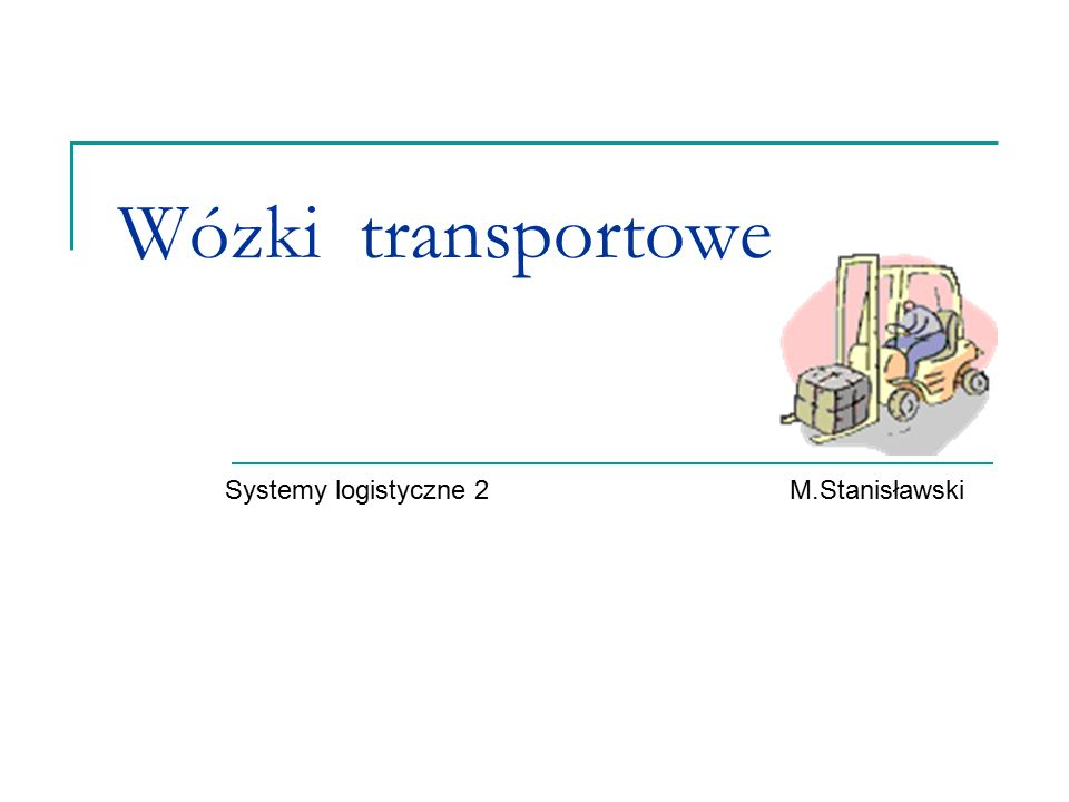 Wózki transportowe Systemy logistyczne 2 M.Stanisławski