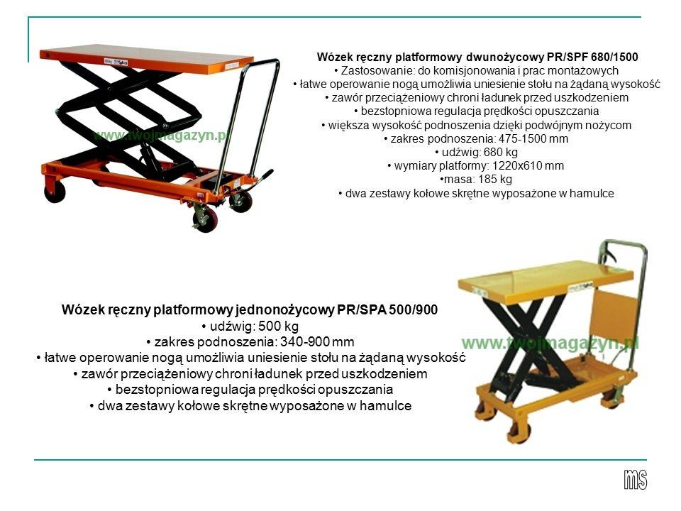 Wózek ręczny platformowy dwunożycowy PR/SPF 680/1500 Zastosowanie: do komisjonowania i prac montażowych łatwe operowanie nogą umożliwia uniesienie stołu na żądaną wysokość zawór przeciążeniowy chroni ładunek przed uszkodzeniem bezstopniowa regulacja prędkości opuszczania większa wysokość podnoszenia dzięki podwójnym nożycom zakres podnoszenia: 475-1500 mm udźwig: 680 kg wymiary platformy: 1220x610 mm masa: 185 kg dwa zestawy kołowe skrętne wyposażone w hamulce Wózek ręczny platformowy jednonożycowy PR/SPA 500/900 udźwig: 500 kg zakres podnoszenia: 340-900 mm łatwe operowanie nogą umożliwia uniesienie stołu na żądaną wysokość zawór przeciążeniowy chroni ładunek przed uszkodzeniem bezstopniowa regulacja prędkości opuszczania dwa zestawy kołowe skrętne wyposażone w hamulce