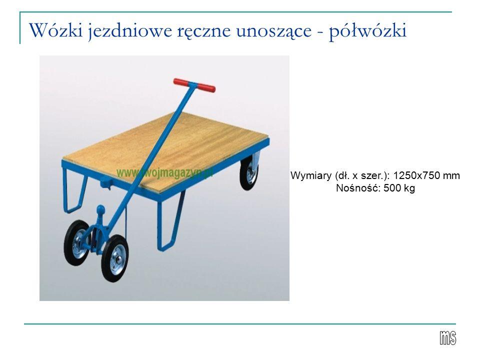 Wózki jezdniowe ręczne unoszące - półwózki Wymiary (dł. x szer.): 1250x750 mm Nośność: 500 kg