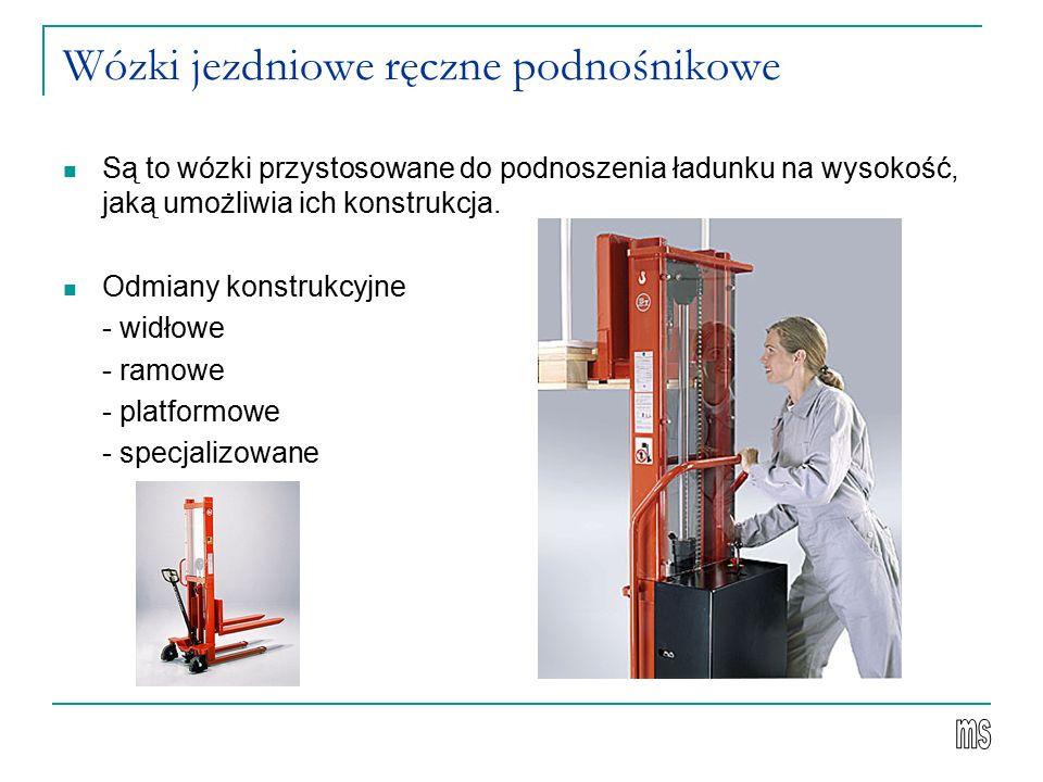 Wózki jezdniowe ręczne podnośnikowe Są to wózki przystosowane do podnoszenia ładunku na wysokość, jaką umożliwia ich konstrukcja. Odmiany konstrukcyjn