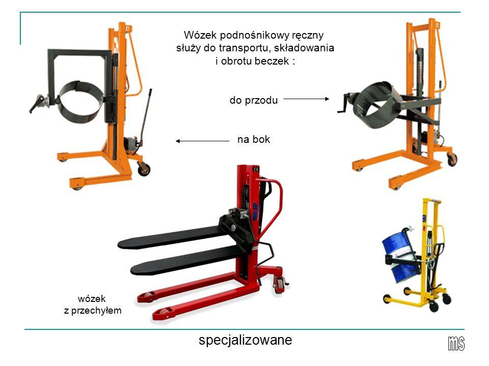 Wózek podnośnikowy ręczny służy do transportu, składowania i obrotu beczek : do przodu na bok specjalizowane wózek z przechyłem