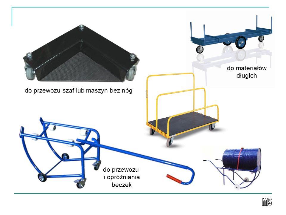 do przewozu szaf lub maszyn bez nóg do przewozu i opróżniania beczek do materiałów długich