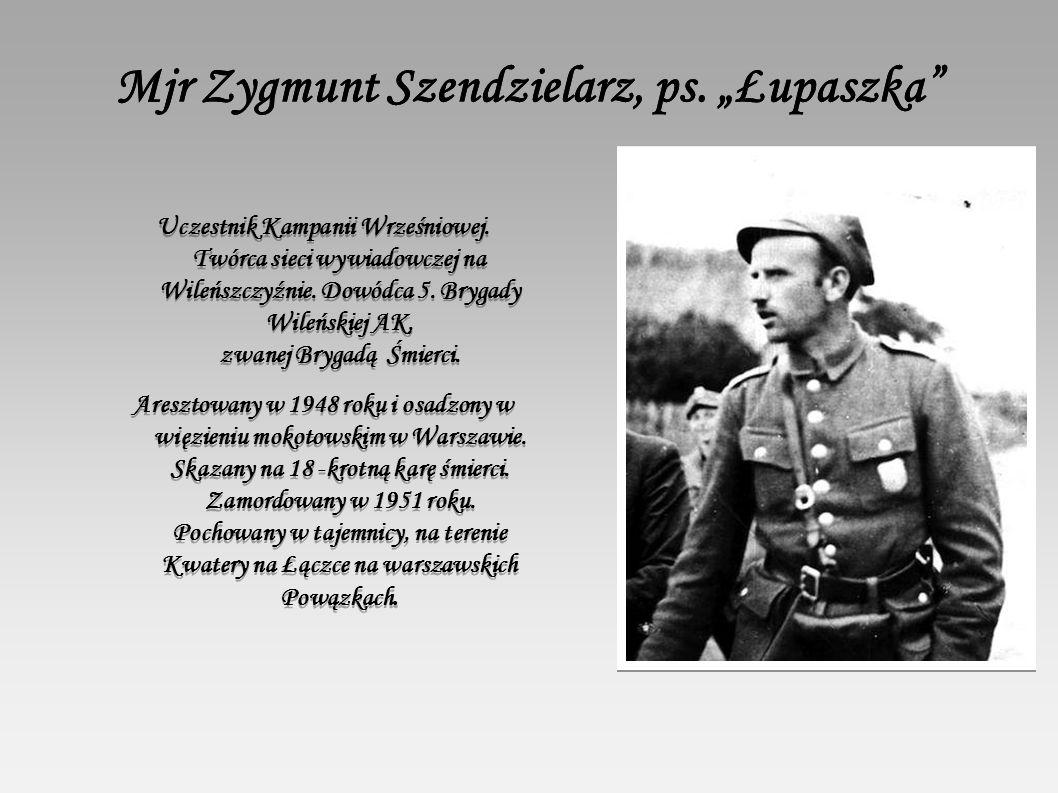 """Mjr Zygmunt Szendzielarz, ps. """"Łupaszka Mjr Zygmunt Szendzielarz, ps."""