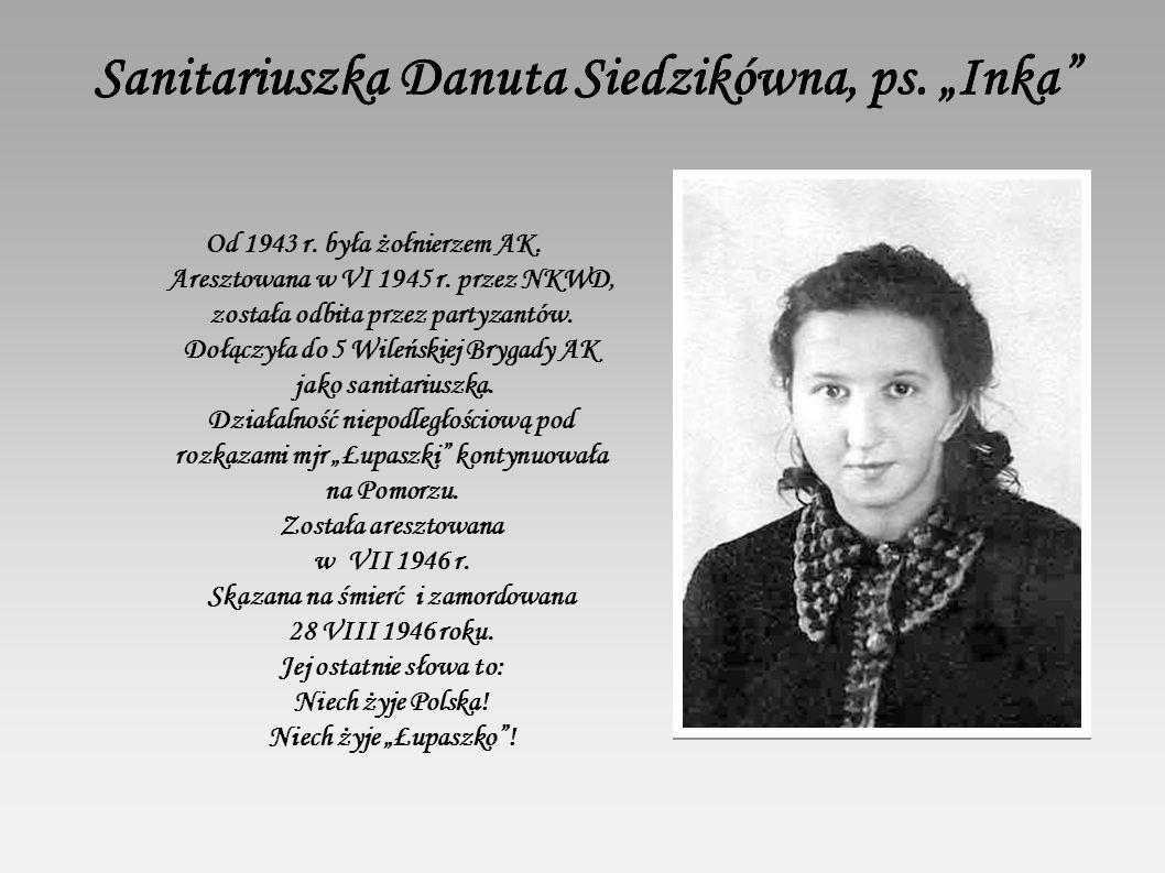 "Sanitariuszka Danuta Siedzikówna, ps. ""Inka Sanitariuszka Danuta Siedzikówna, ps."