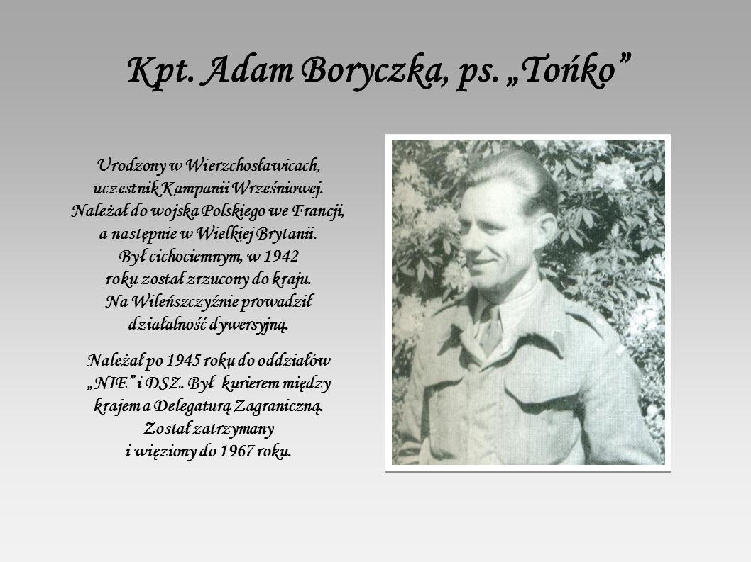 "Kpt. Adam Boryczka, ps. ""Tońko Kpt. Adam Boryczka, ps."