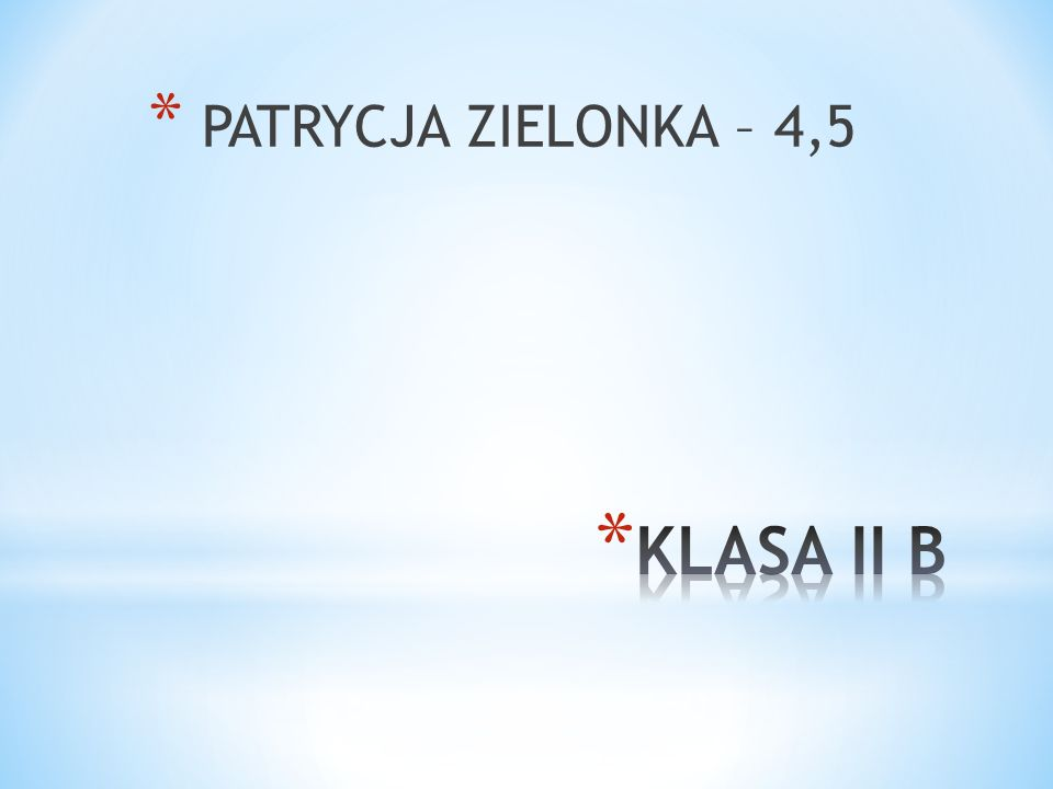 * PATRYCJA ZIELONKA – 4,5