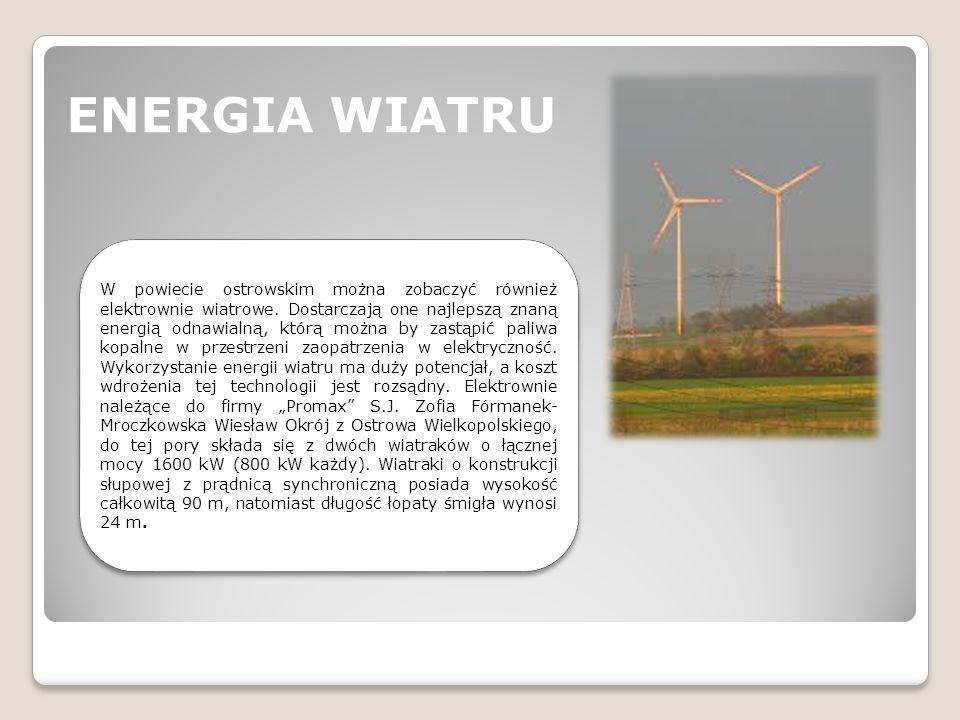 ENERGIA WIATRU W powiecie ostrowskim można zobaczyć również elektrownie wiatrowe. Dostarczają one najlepszą znaną energią odnawialną, którą można by z