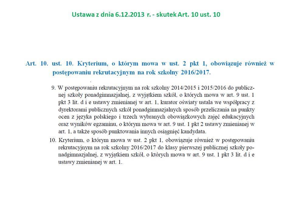 Ustawa z dnia 6.12.2013 r. - skutek Art. 10 ust. 10