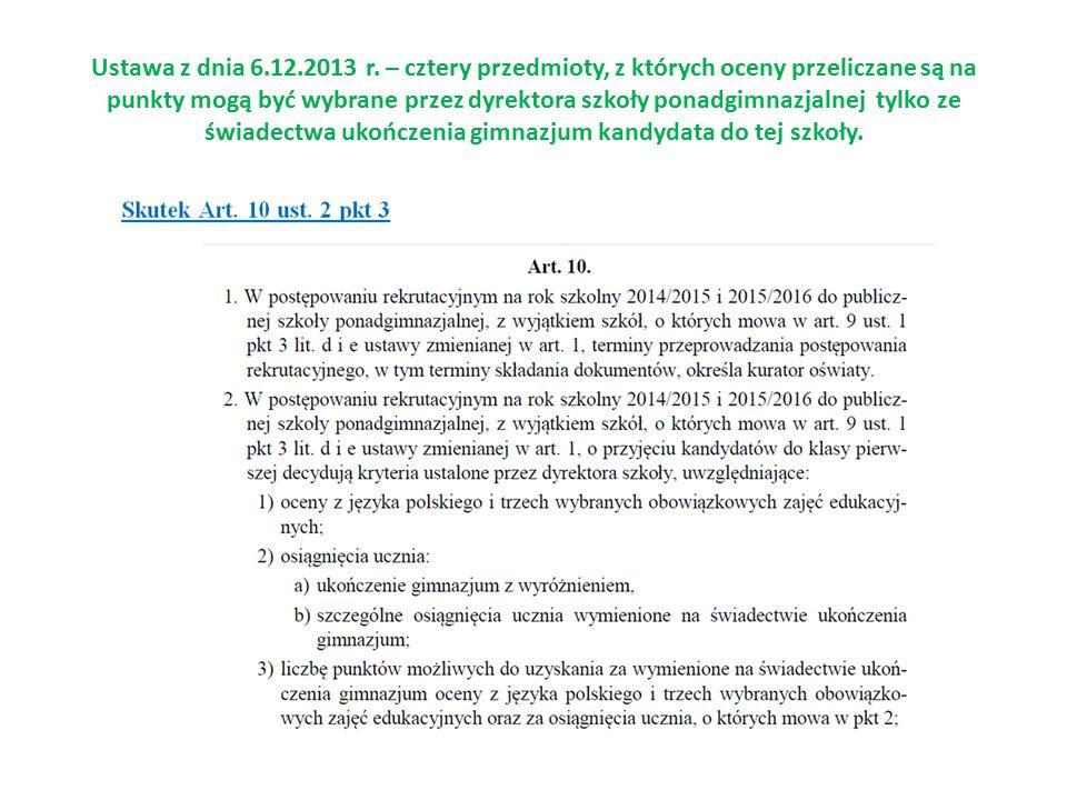 Ustawa z dnia 6.12.2013 r. – cztery przedmioty, z których oceny przeliczane są na punkty mogą być wybrane przez dyrektora szkoły ponadgimnazjalnej tyl