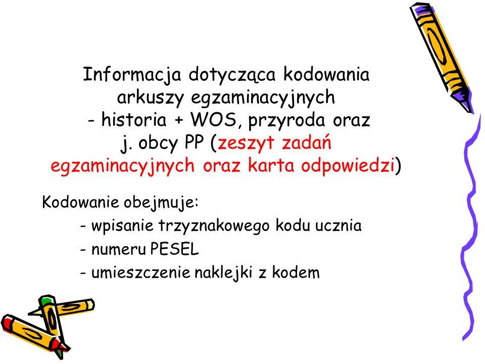 Informacja dotycząca kodowania arkuszy egzaminacyjnych - historia + WOS, przyroda oraz j. obcy PP (zeszyt zadań egzaminacyjnych oraz karta odpowiedzi)
