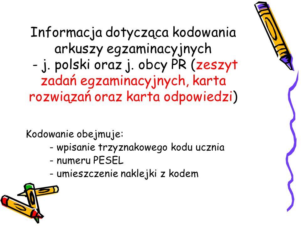 Informacja dotycząca kodowania arkuszy egzaminacyjnych - j. polski oraz j. obcy PR (zeszyt zadań egzaminacyjnych, karta rozwiązań oraz karta odpowiedz