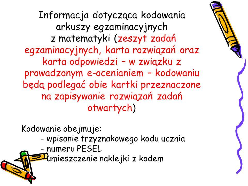 Informacja dotycząca kodowania arkuszy egzaminacyjnych z matematyki (zeszyt zadań egzaminacyjnych, karta rozwiązań oraz karta odpowiedzi – w związku z