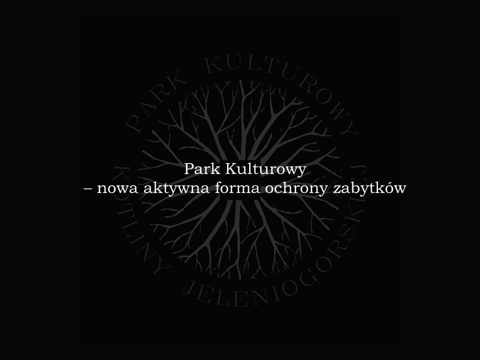 Park Kulturowy – nowa aktywna forma ochrony zabytków