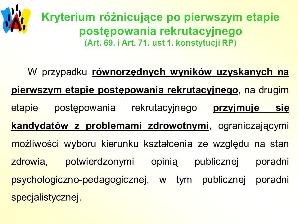 Kryterium różnicujące po pierwszym etapie postępowania rekrutacyjnego (Art. 69. i Art. 71. ust 1. konstytucji RP) W przypadku równorzędnych wyników uz