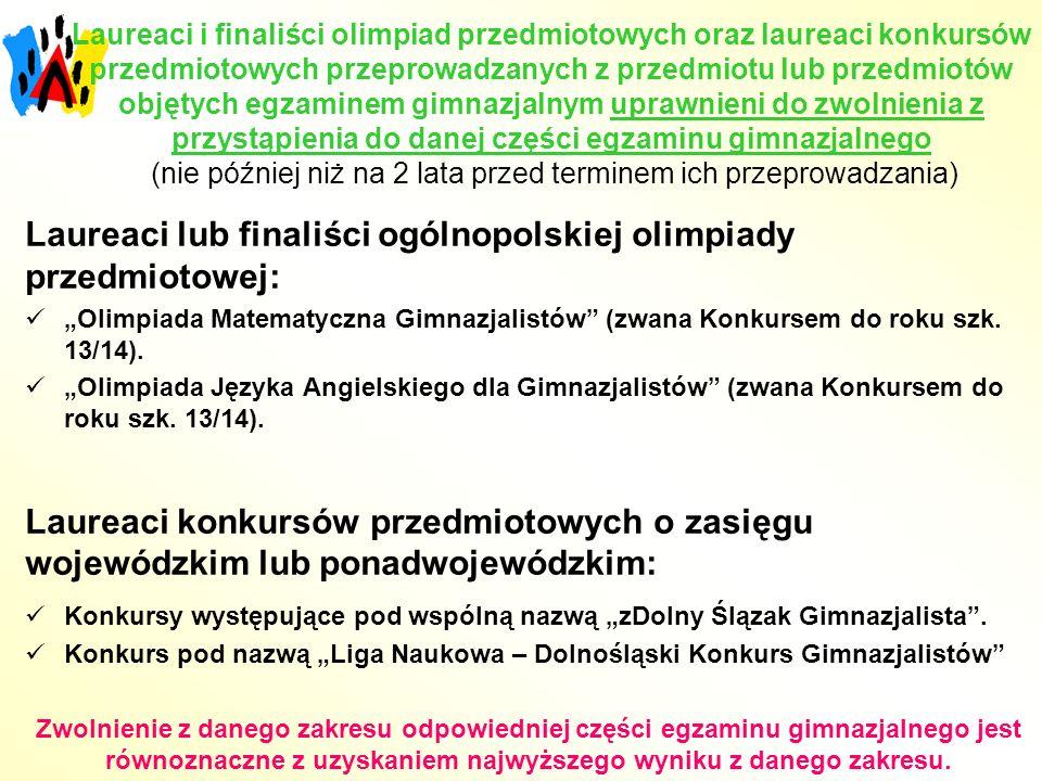 Laureaci i finaliści olimpiad przedmiotowych oraz laureaci konkursów przedmiotowych przeprowadzanych z przedmiotu lub przedmiotów objętych egzaminem g