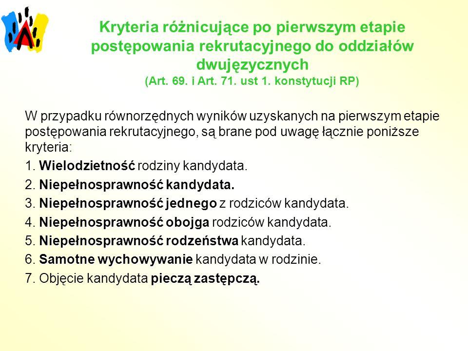 Kryteria różnicujące po pierwszym etapie postępowania rekrutacyjnego do oddziałów dwujęzycznych (Art. 69. i Art. 71. ust 1. konstytucji RP) W przypadk
