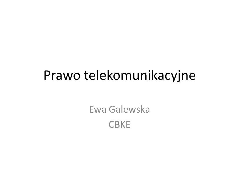 Prawo telekomunikacyjne Ewa Galewska CBKE