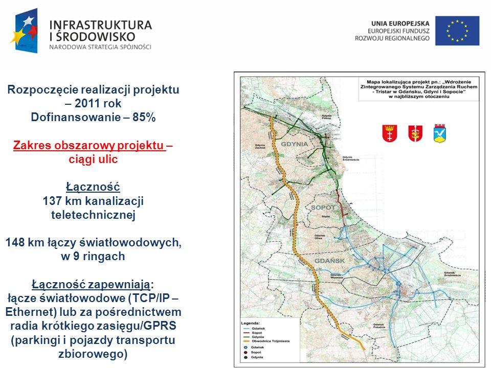 Rozpoczęcie realizacji projektu – 2011 rok Dofinansowanie – 85% Zakres obszarowy projektu – ciągi ulic Łączność 137 km kanalizacji teletechnicznej 148 km łączy światłowodowych, w 9 ringach Łączność zapewniają: łącze światłowodowe (TCP/IP – Ethernet) lub za pośrednictwem radia krótkiego zasięgu/GPRS (parkingi i pojazdy transportu zbiorowego)