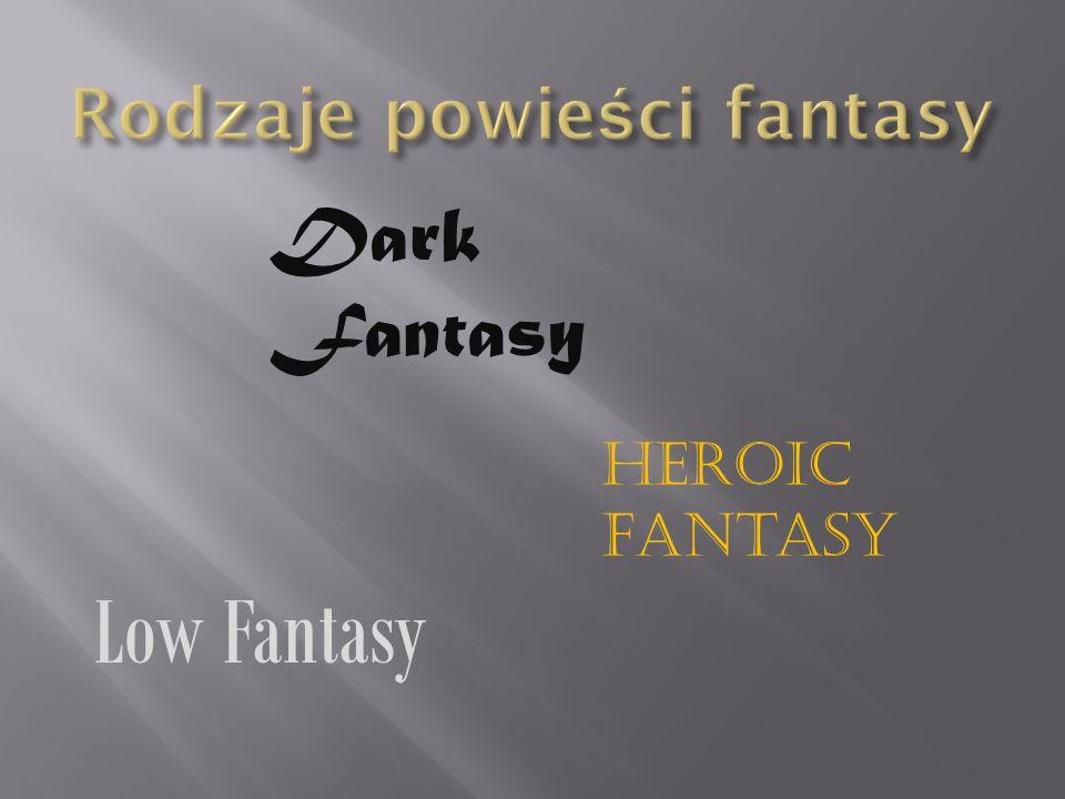 Low Fantasy Dark Fantasy Heroic Fantasy